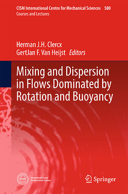 Clercx, Herman J.H. - Mixing and Dispersion in Flows Dominated by Rotation and Buoyancy, ebook