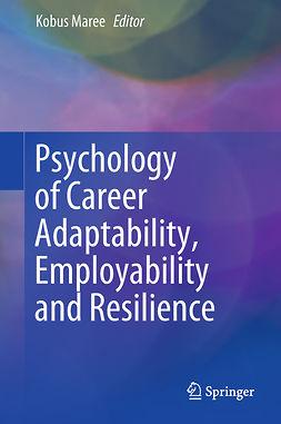 Maree, Kobus - Psychology of Career Adaptability, Employability and Resilience, ebook