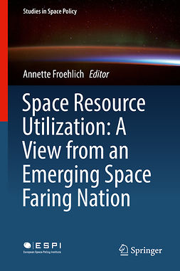 Froehlich, Annette - Space Resource Utilization: A View from an Emerging Space Faring Nation, ebook