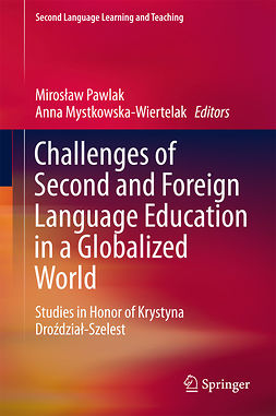 Mystkowska-Wiertelak, Anna - Challenges of Second and Foreign Language Education in a Globalized World, e-kirja