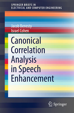 Benesty, Jacob - Canonical Correlation Analysis in Speech Enhancement, ebook