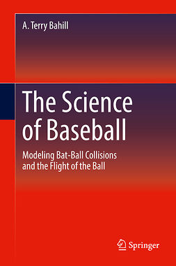 Bahill, A. Terry - The Science of Baseball, ebook