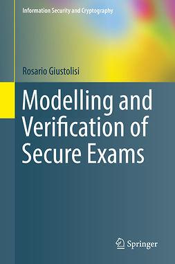 Giustolisi, Rosario - Modelling and Verification of Secure Exams, e-bok