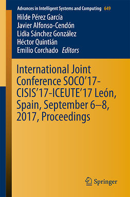 Alfonso-Cendón, Javier - International Joint Conference SOCO'17-CISIS'17-ICEUTE'17 León, Spain, September 6–8, 2017, Proceeding, e-bok