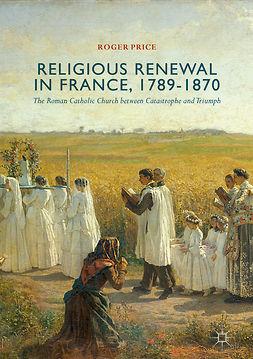 Price, Roger - Religious Renewal in France, 1789-1870, e-bok