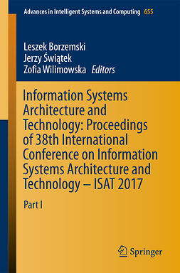 Borzemski, Leszek - Information Systems Architecture and Technology: Proceedings of 38th International Conference on Information Systems Architecture and Technology – ISAT 2017, ebook
