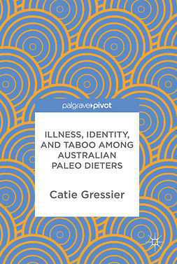 Gressier, Catie - Illness, Identity, and Taboo among Australian Paleo Dieters, ebook