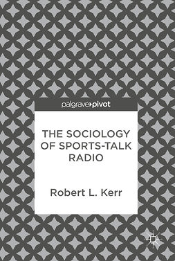 Kerr, Robert L. - The Sociology of Sports-Talk Radio, ebook