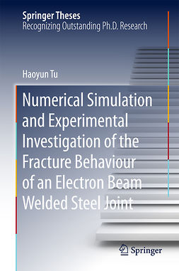 Tu, Haoyun - Numerical Simulation and Experimental Investigation of the Fracture Behaviour of an Electron Beam Welded Steel Joint, ebook