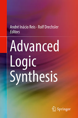 Drechsler, Rolf - Advanced Logic Synthesis, ebook