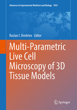 Dmitriev, Ruslan I. - Multi-Parametric Live Cell Microscopy of 3D Tissue Models, ebook