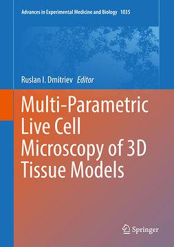 Dmitriev, Ruslan I. - Multi-Parametric Live Cell Microscopy of 3D Tissue Models, e-bok