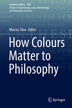 Silva, Marcos - How Colours Matter to Philosophy, ebook
