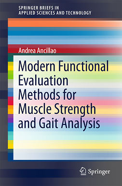 Ancillao, Andrea - Modern Functional Evaluation Methods for Muscle Strength and Gait Analysis, ebook