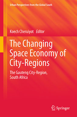 Cheruiyot, Koech - The Changing Space Economy of City-Regions, ebook