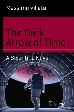 Villata, Massimo - The Dark Arrow of Time, e-kirja