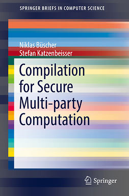 Büscher, Niklas - Compilation for Secure Multi-party Computation, ebook