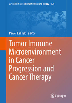 Kalinski, Pawel - Tumor Immune Microenvironment in Cancer Progression and Cancer Therapy, e-kirja