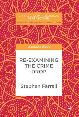 Farrall, Stephen - Re-Examining The Crime Drop, ebook