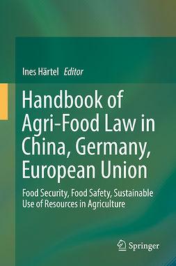 Härtel, Ines - Handbook of Agri-Food Law in China, Germany, European Union, ebook