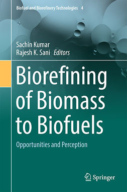 Kumar, Sachin - Biorefining of Biomass to Biofuels, ebook