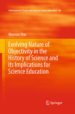 Niaz, Mansoor - Evolving Nature of Objectivity in the History of Science and its Implications for Science Education, ebook