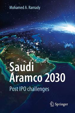 Ramady, Mohamed A. - Saudi Aramco 2030, ebook