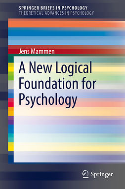 Mammen, Jens - A New Logical Foundation for Psychology, e-bok