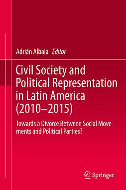 Albala, Adrián - Civil Society and Political Representation in Latin America (2010-2015), e-bok