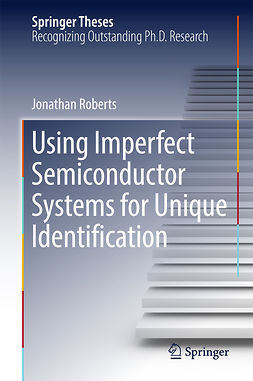 Roberts, Jonathan - Using Imperfect Semiconductor Systems for Unique Identification, ebook