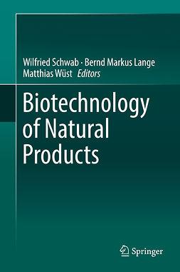 Lange, Bernd Markus - Biotechnology of Natural Products, ebook
