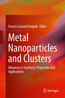Deepak, Francis Leonard - Metal Nanoparticles and Clusters, ebook