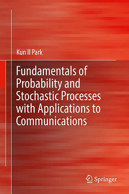 Park, Kun Il - Fundamentals of Probability and Stochastic Processes with Applications to Communications, ebook