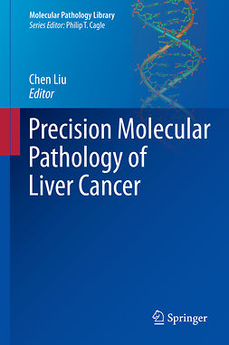 Liu, Chen - Precision Molecular Pathology of Liver Cancer, ebook