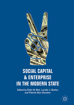 Burton, Lorelle J. - Social Capital and Enterprise in the Modern State, e-bok
