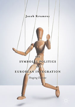 Krumrey, Jacob - The Symbolic Politics of European Integration, ebook