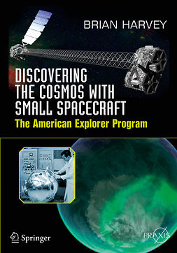 Harvey, Brian - Discovering the Cosmos with Small Spacecraft, ebook