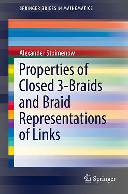 Stoimenow, Alexander - Properties of Closed 3-Braids and Braid Representations of Links, ebook