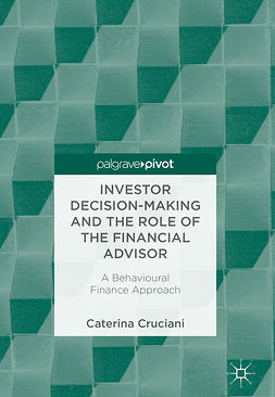 Cruciani, Caterina - Investor Decision-Making and the Role of the Financial Advisor, e-bok