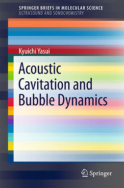 Yasui, Kyuichi - Acoustic Cavitation and Bubble Dynamics, e-kirja
