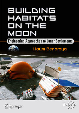 Benaroya, Haym - Building Habitats on the Moon, ebook