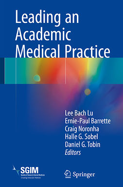Barrette, Ernie-Paul - Leading an Academic Medical Practice, ebook