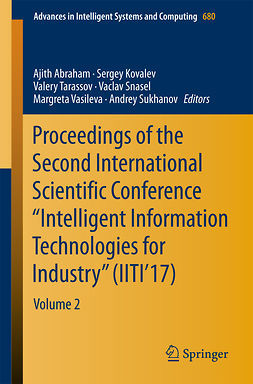 "Abraham, Ajith - Proceedings of the Second International Scientific Conference ""Intelligent Information Technologies for Industry"" (IITI'17), e-bok"