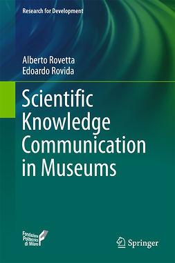 Rovetta, Alberto - Scientific Knowledge Communication in Museums, e-bok