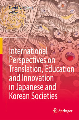 Hebert, David G. - International Perspectives on Translation, Education and Innovation in Japanese and Korean Societies, ebook