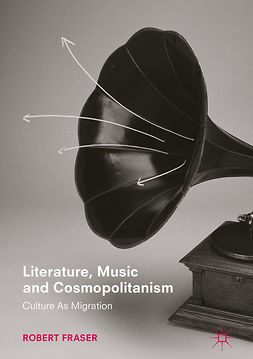 Fraser, Robert - Literature, Music and Cosmopolitanism, ebook