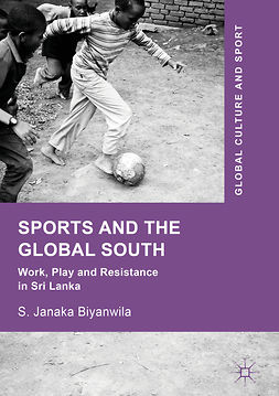 Biyanwila, S. Janaka - Sports and The Global South, e-bok