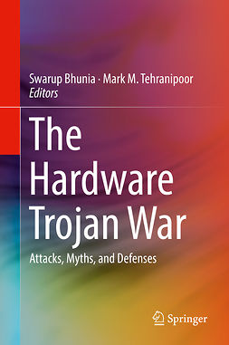 Bhunia, Swarup - The Hardware Trojan War, ebook