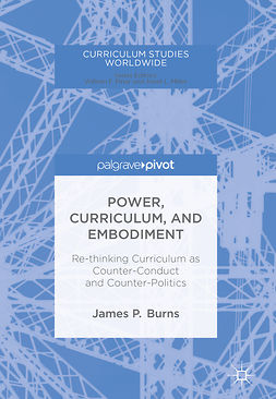 Burns, James P. - Power, Curriculum, and Embodiment, e-kirja