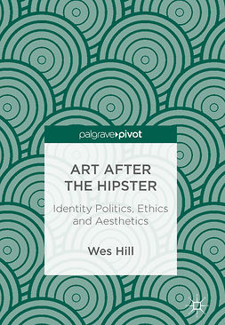 Hill, Wes - Art after the Hipster, e-kirja